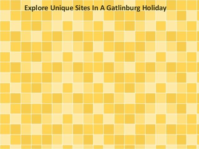 Explore Unique Sites In A Gatlinburg Holiday