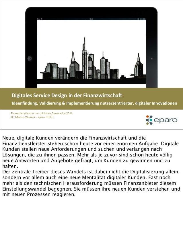 eparo - Digitales Service Design in der Finanzwirtschaft (Vortrag Finanzdienstleister der nächsten Generation 2014 - Markus Wienen)