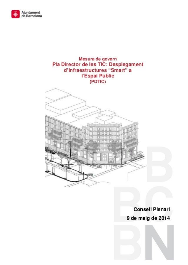 """Consell Plenari 9 de maig de 2014 Mesura de govern Pla Director de les TIC: Desplegament d'Infraestructures """"Smart"""" a l'Es..."""