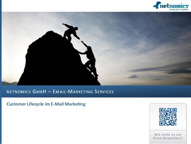 NETNOMICS GMBH – EMAIL-MARKETING SERVICES Customer Lifecycle im E-Mail Marketing Wie steht es um Ihren Newsletter?