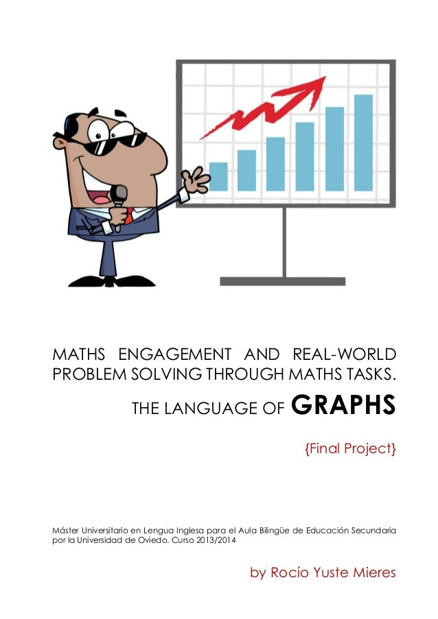 Maths engagment and real-world problem solving through Maths tasks. The Language of Graphs.