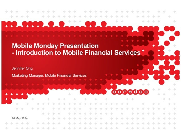 Mobile Monday (May 2014) - Ooredoo - Introduction to Mobile Financial Services