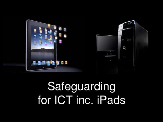 Some advice on safeguarding for teachers and ICT inc. iPads