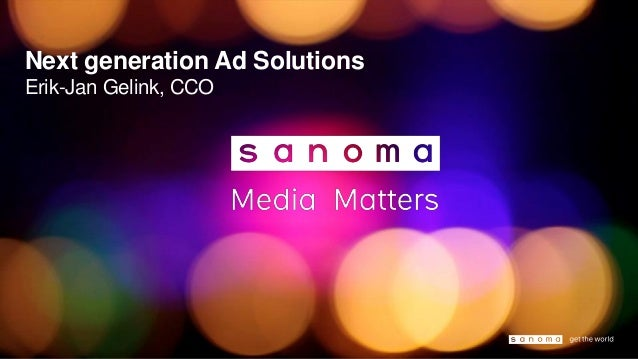 Next generation Ad Solutions Erik-Jan Gelink, CCO