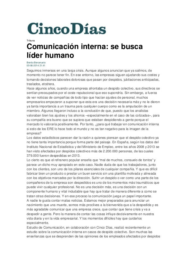 Tribuna Comunicación interna: se busca líder humano Benito Berceruelo 05-06-2014 21:41 Seguimos inmersos en una larga cris...