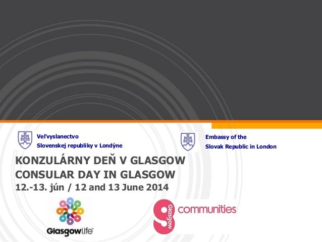 Slovak consular services in Glasgow 12 and 13 June 2014