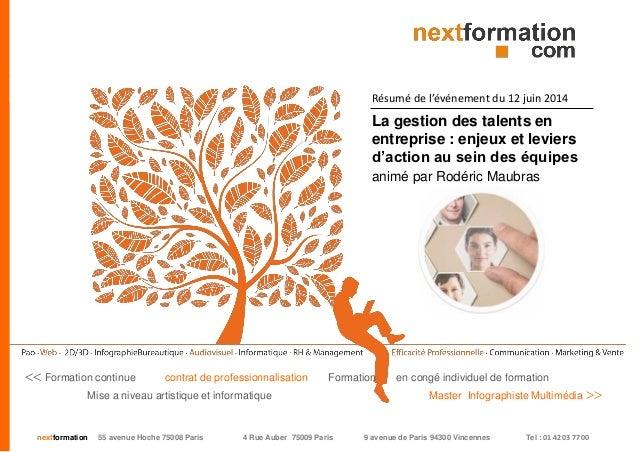 nextformation 55 avenue Hoche 75008 Paris 4 Rue Auber 75009 Paris 9 avenue de Paris 94300 Vincennes Tel : 01 42 03 77 00 L...