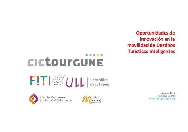Oportunidades  de   innovación  en  la   movilidad  de  Des4nos   Turís4cos  Inteligentes  ...