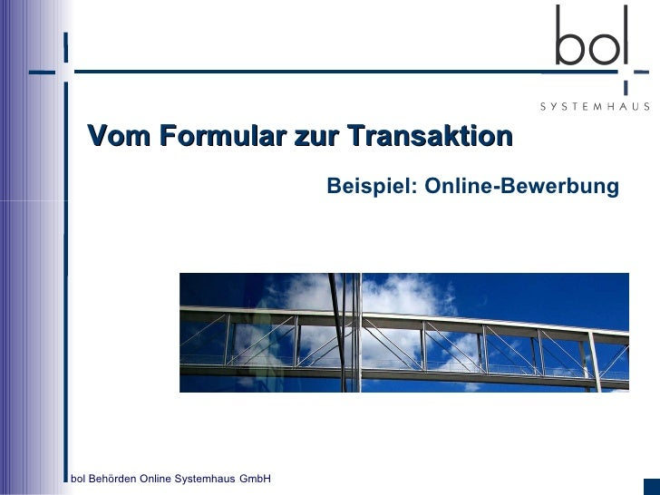 Vom Formular zur Transaktion   Beispiel: Online-Bewerbung           ...