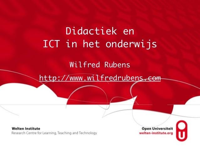 Didactiek en  ICT in het onderwijs Wilfred Rubens http://www.wilfredrubens.com