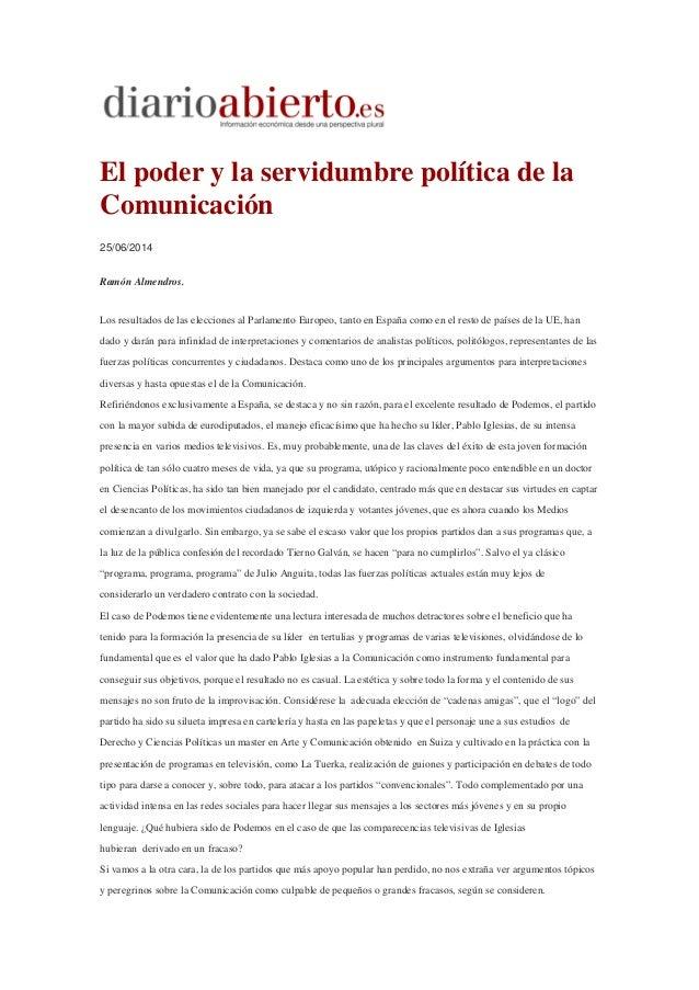El poder y la servidumbre política de la Comunicación 25/06/2014 Ramón Almendros. Los resultados de las elecciones al Parl...