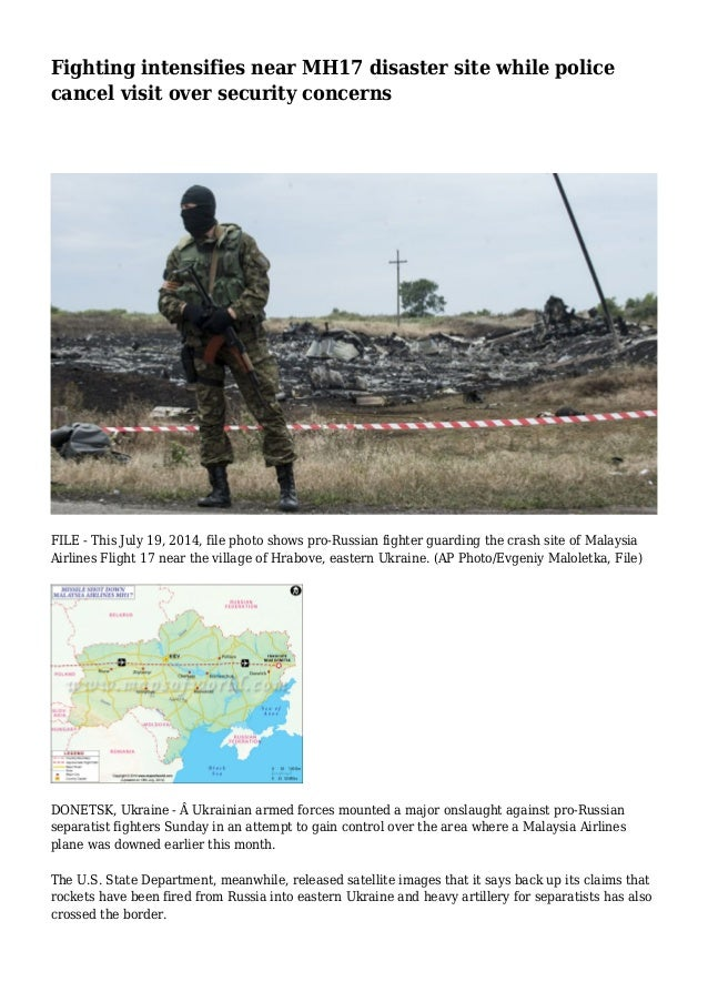Fighting intensifies near MH17 disaster site while police cancel visit over security concerns FILE - This July 19, 2014, f...