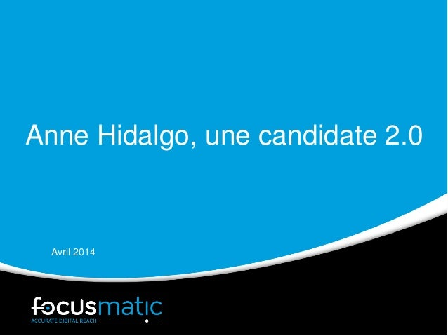 Anne Hidalgo, une candidate 2.0 Avril 2014