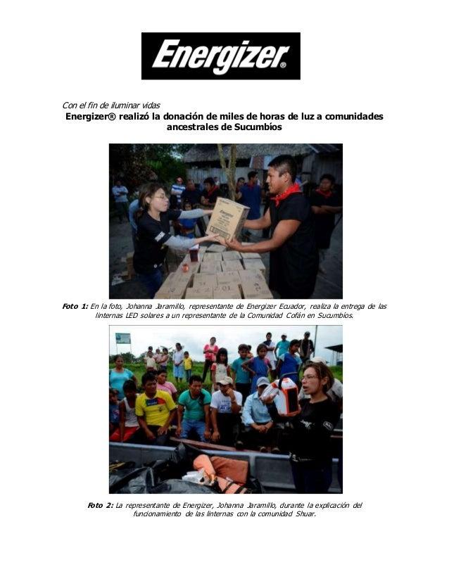 Con el fin de iluminar vidas Energizer® realizó la donación de miles de horas de luz a comunidades ancestrales de Sucumbío...