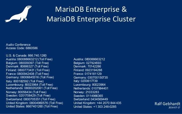 MariaDB  Enterprise  &   MariaDB  Enterprise  Cluster   Ralf  Gebhardt   2014-‐07-‐17      Austria: ...