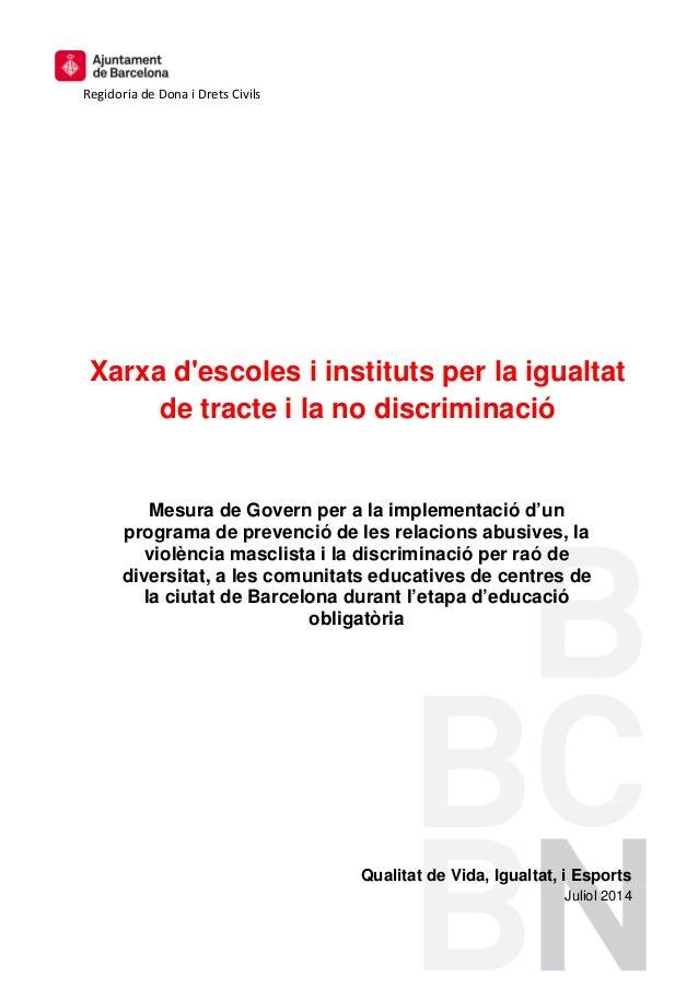 Regidoria de Dona i Drets Civils Xarxa d'escoles i instituts per la igualtat de tracte i la no discriminació Qualitat de V...