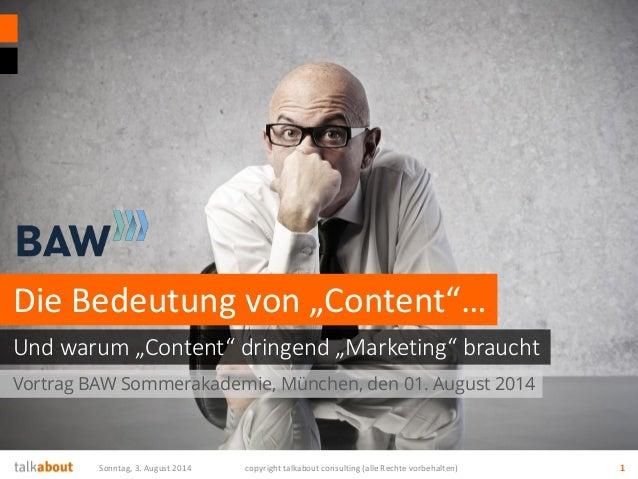 Sonntag, 3. August 2014 copyright talkabout consulting (alle Rechte vorbehalten) 1 Vortrag BAW Sommerakademie, München, de...