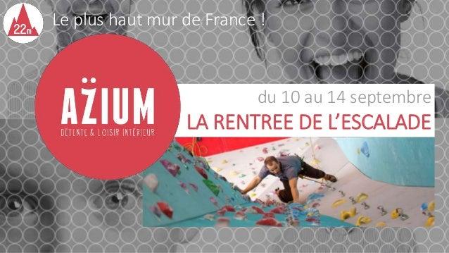Le plus haut mur de France !  du 10 au 14 septembre  LA RENTREE DE L'ESCALADE