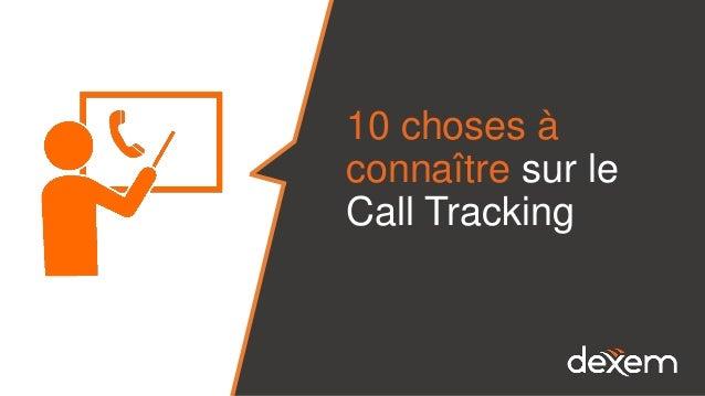 10 choses à connaître sur le Call Tracking