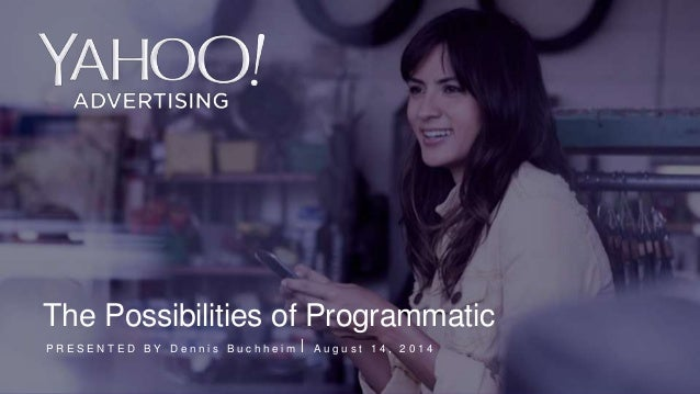 Morning Workshop with Yahoo: The Possibilities of Programmatic - DPlat, 8/14/14