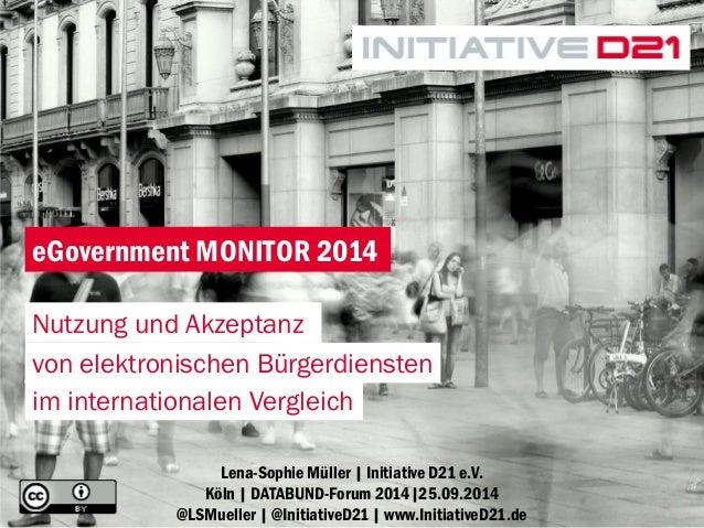 1  Lena-Sophie Müller | Initiative D21 e.V. Köln | DATABUND-Forum 2014|25.09.2014 @LSMueller | @InitiativeD21 | www.Initia...