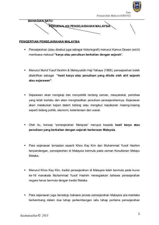 Nota Pensejarahan Malaysia (SJH3102)  BAHAGIAN SATU: PENGENALAN PENSEJARAHAN MALAYSIA  PENGERTIAN PENSEJARAHAN MALAYSIA  ...