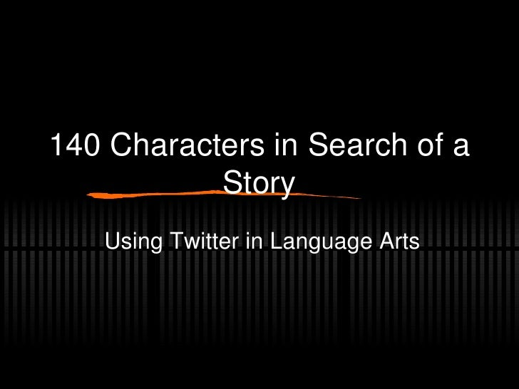 140 Characters in Search of a Story Using Twitter in Language Arts