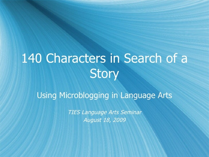 140 Characters in Search of a Story: Microblogging in Language Arts