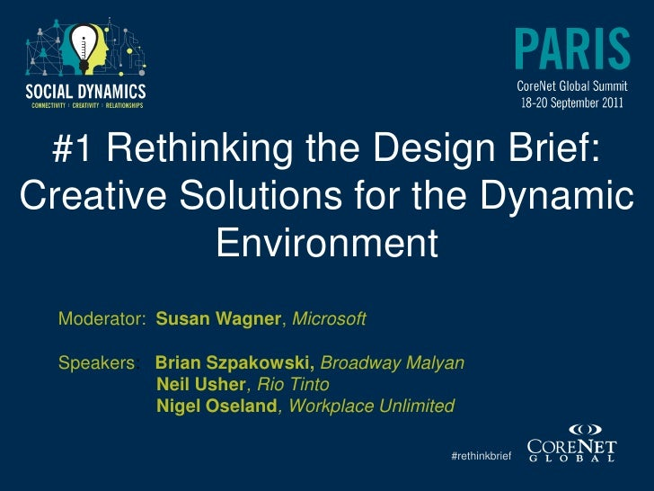 #1 Rethinking the Design Brief:Creative Solutions for the Dynamic          Environment  Moderator: Susan Wagner, Microsoft...