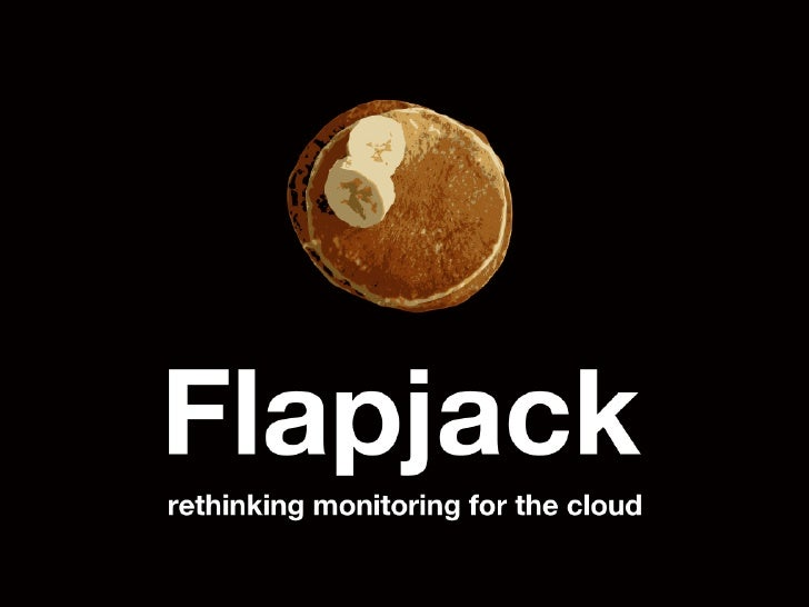 Flapjack: rethinking monitoring for the cloud