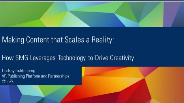 Making Content that Scales a Reality: How SMG Leverages Technology to Drive Creativity - DPlat, 8/14/14