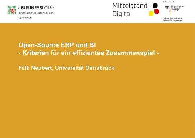 Open-Source ERP und BI - Kriterien für ein effizientes Zusammenspiel - Falk Neubert, Universität Osnabrück