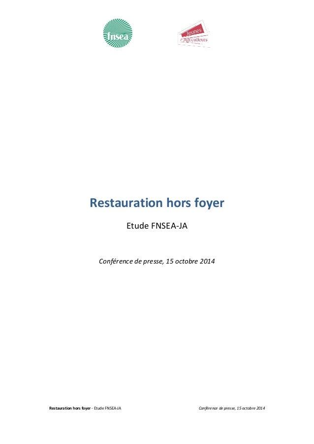 Restauration hors foyer - Etude FNSEA-JA Conférence de presse, 15 octobre 2014  Restauration hors foyer  Etude FNSEA-JA  C...