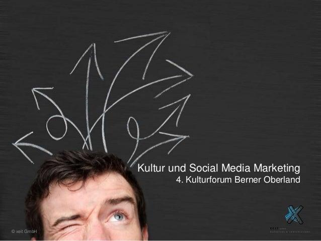 © xeit GmbH  Kultur und Social Media Marketing  4. Kulturforum Berner Oberland