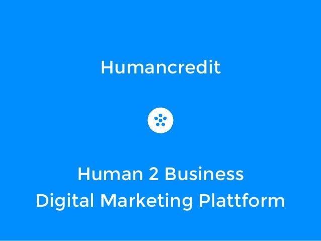 Humancredit  Human 2 Business  Digital Marketing Plattform