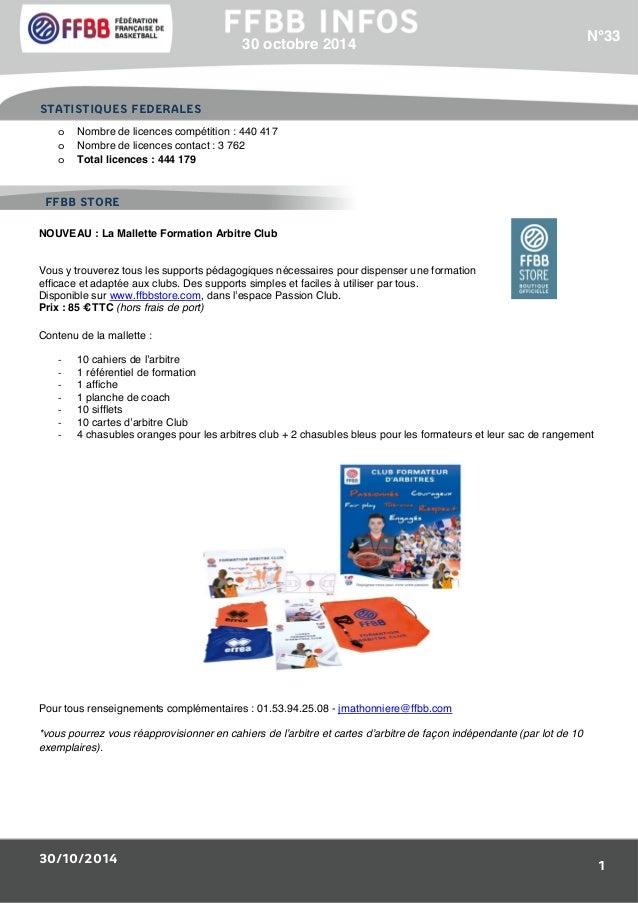 30/10/2014 1 o Nombre de licences compétition : 440 417 o Nombre de licences contact : 3 762 o Total licences : 444 179 NO...