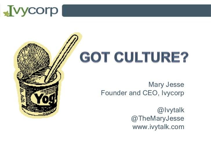 Mary JesseFounder and CEO, Ivycorp               @Ivytalk        @TheMaryJesse        www.ivytalk.com