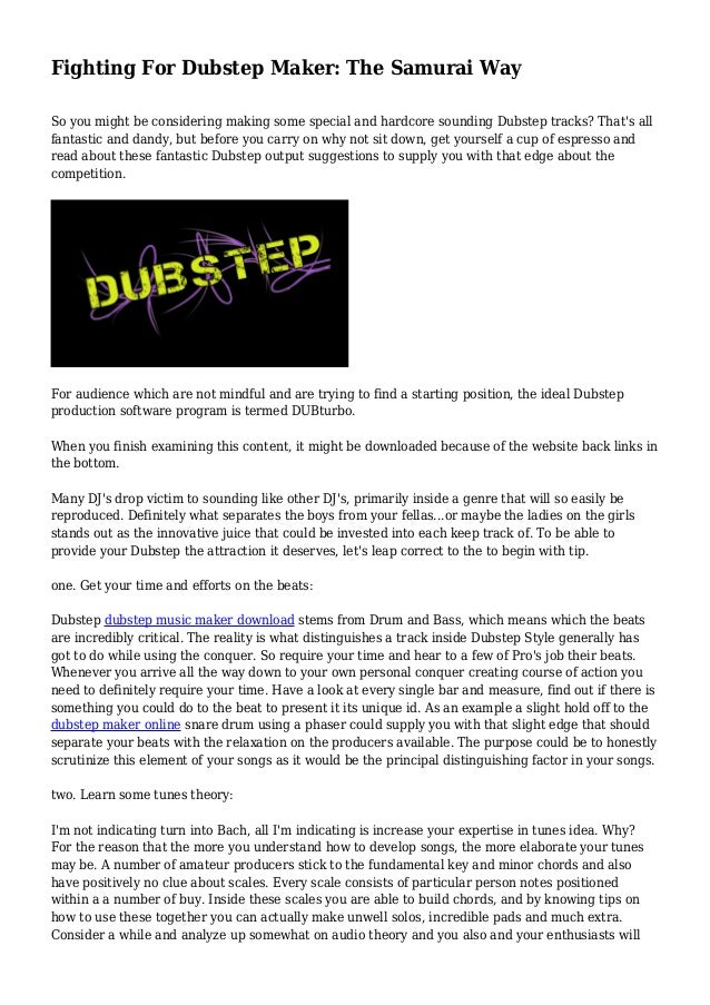 Fighting For Dubstep Maker: The Samurai Way  So you might be considering making some special and hardcore sounding Dubstep...
