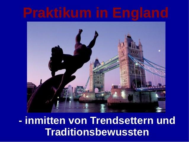 Praktikum in England  - inmitten von Trendsettern und  Traditionsbewussten