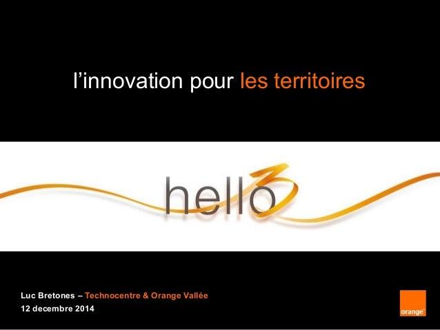 1 Monthly Update – September 2013 Orange confidential1 interne Groupe France Télécom l'innovation pour les territoires Luc...