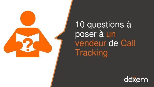 10 questions à poser à un vendeur de Call Tracking