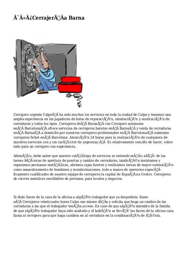CerrajerÃÂa Barna  Cerrajero urgente Calpeha sido muchos los servicios en toda la ciudad de Calpe y tenemos una...