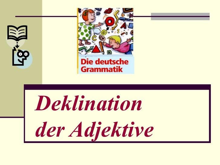 Deklination  der Adjektive