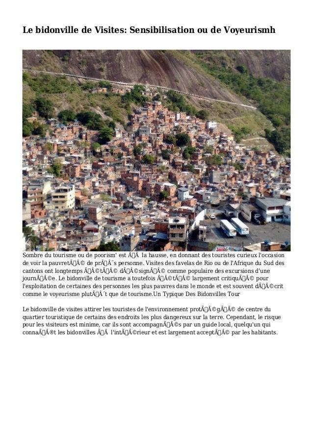 Le bidonville de Visites: Sensibilisation ou de Voyeurismh  Sombre du tourisme ou de poorism' est àla hausse, en donnan...