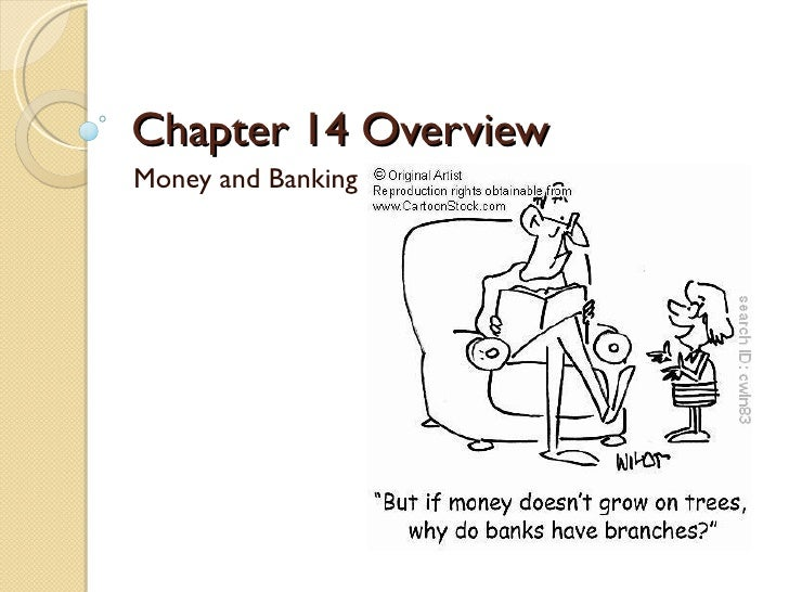Chapter 14 OverviewMoney and Banking