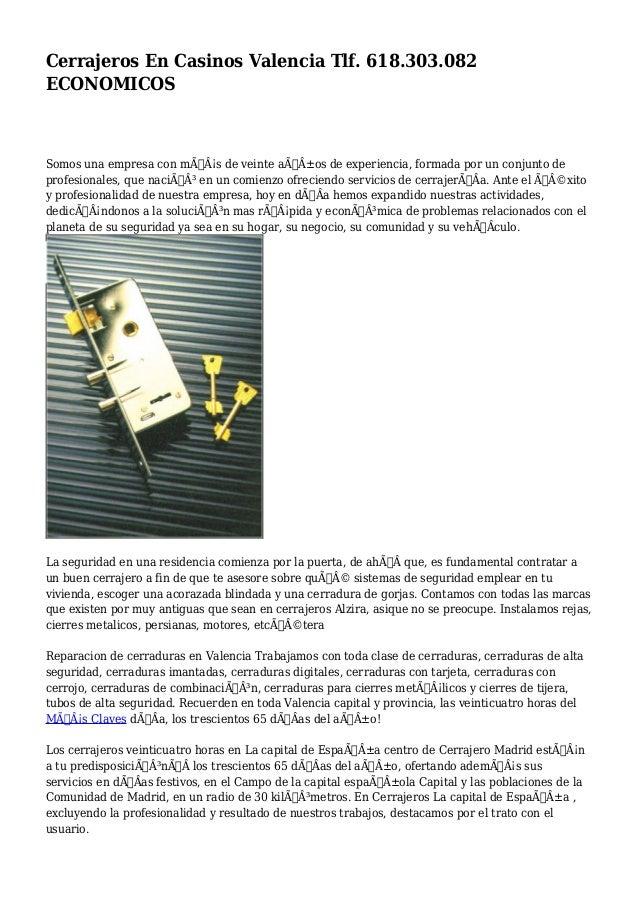 Cerrajeros En Casinos Valencia Tlf. 618.303.082  ECONOMICOS  Somos una empresa con más de veinte años de experiencia...