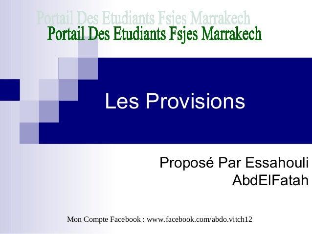 Les ProvisionsProposé Par EssahouliAbdElFatahMon Compte Facebook : www.facebook.com/abdo.vitch12