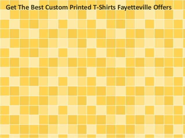 Get The Best Custom Printed T-Shirts Fayetteville Offers