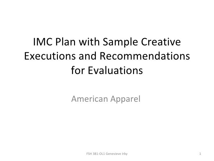 IMC Plan with Sample CreativeExecutions and Recommendations         for Evaluations        American Apparel           FSH ...