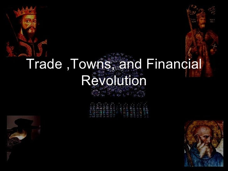 14.2 - Trade ,Towns, And Financial Revolution